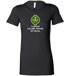 $19.95 – I Spend My Gas Money on Tacos T-Shirts EV Funny Gift Lady T-Shirt