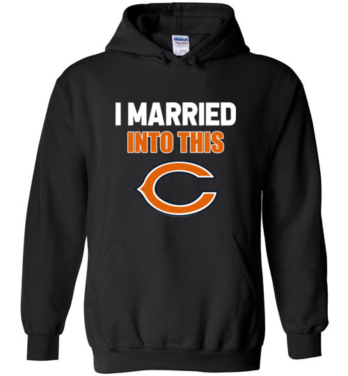 $32.95 – I Married Into This Chicago Bears Funny Football NFL Hoodie
