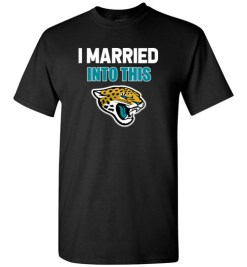 $18.95 – I Married Into This Jacksonville Jaguars Funny Football NFL T-Shirt