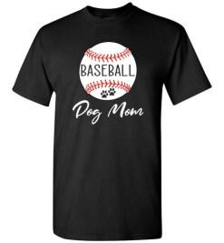 $18.95 – Baseball Dog Mom T-Shirts Gift for Dog Lovers T-Shirt
