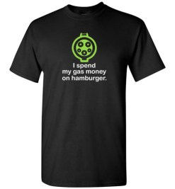 $18.95 – I Spend My Gas Money on Hamburger T-Shirts EV Funny Gift T-Shirt