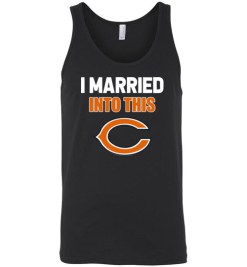 $24.95 – I Married Into This Chicago Bears Funny Football NFL Unisex Tank