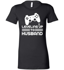 $19.95 – Funny Gamer Engagement Tee Shirts, Leveling Up To Husband Lady T-Shirt