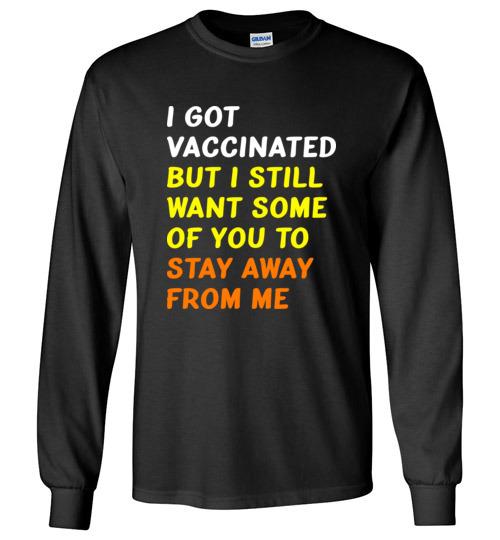 $23.95 – Got Vaccinated Funny Vaccine Humor Joke Social Distancing funny Long Sleeve T-shirt