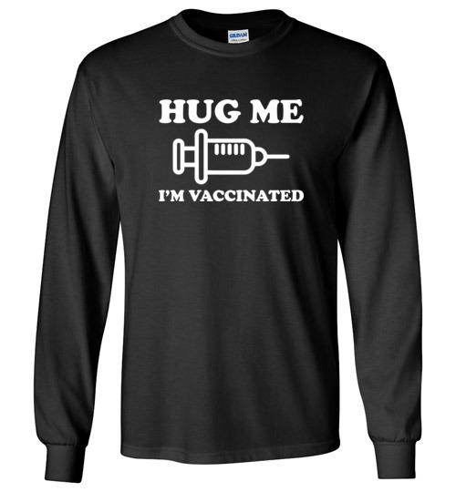 $23.95 – Hug me I'm Vaccinated Funny Long Sleeve T-Shirt
