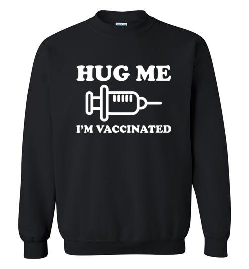 $29.95 – Hug me I'm Vaccinated Funny Sweatshirt