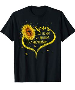 Jesus It's Not Religion It's A Relationship Sunflower Tee Shirt