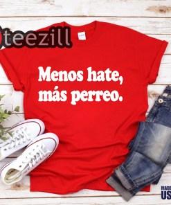 J Balvin Menos Hate -Más Perreo Negra T Shirt