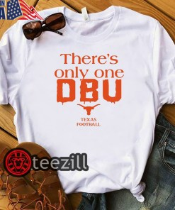 There's Only One DBU Texas Longhorns Shirts