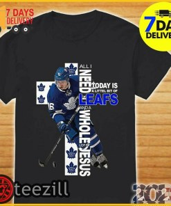 I Need Today Is A Little Bit Of Leafs & A Whole Lot Of Jesus Shirts