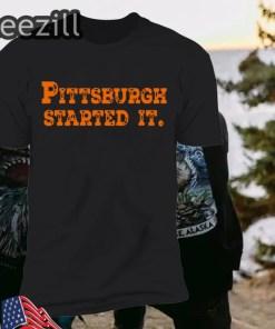 Pittsburgh Started It Shirt Ohio Football Gift