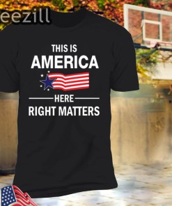 United States this is America here right matters shirt