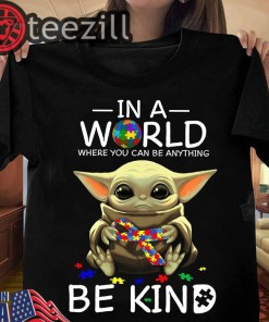 Baby Yoda In A World Where You Can Be Anything Be Kind Autism Shirts