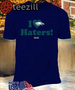 I Love Haters T-Shirt Philadelphia Eagles DGK