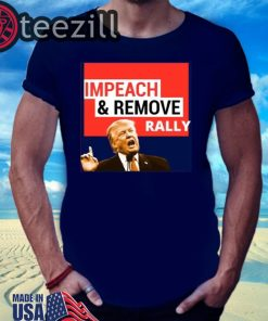 Impeach Remove Shirt - Impeachment Eve TShirts