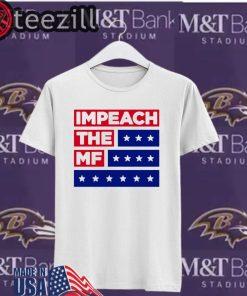 Impeach The Mf Shirt Impeach Donald Trump Shirt