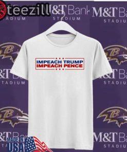 Impeach Trump Impeach Pence - Anti-Trump Shirt