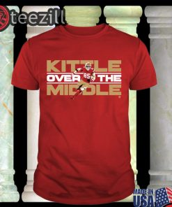 Kittle over the middle - George Kittle - Shirts