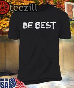 Trump Be Best T-Shirts #BeBest Shirt