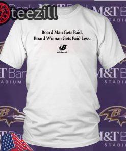 Board Man Gets Paid – Board Woman Gets Paid Less Unbalanced Tee Shirts