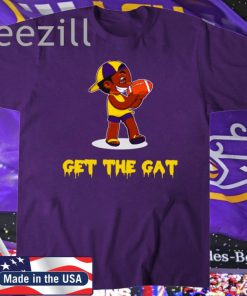 Get The Gat Shirt LSU Tigers T-Shirt