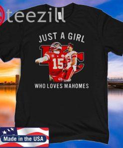 Kansas City Football Just A Girl Who Loves Mahomes Shirt