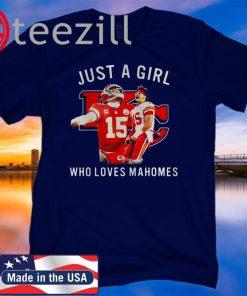 Kansas City Football Just A Girl Who Loves Mahomes Shirts