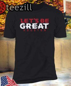 Let's Be Great Houston Shirt Football T-shirt