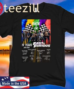 19 Years 2001 2020 Fast And Furious Signatures Ride or Die LGBT Tshirt