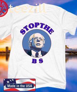 Bernie Sanders Stop The Bs Shirt
