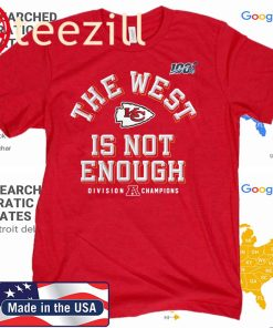 CHIEFS AFC WEST CHAMPIONS TSHIRT - KANSAS CITY CHIEFS - THE WEST IS NOT ENOUGH TSHIRT
