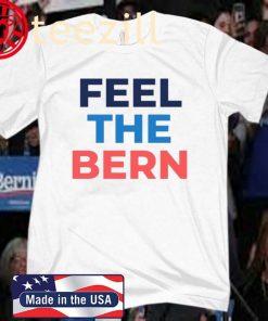 Feel The Bern Bernie Sanders 2020 Shirt