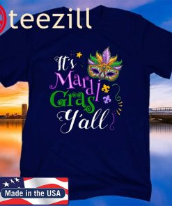 It's Mardi Gras Y'all Funny Parade Lovers T-Shirts