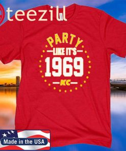 PARTY LIKE IT'S 1969 KANSAS CITY SHIRT Kansas City Chiefs Super Bowl LIV Champions Gift TShirt