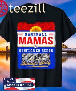 Baseball Mamas and Sunflower Seeds Always Salty Shirt