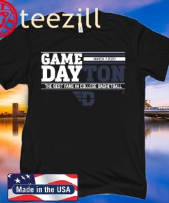 GAMEDAY DAYTON MARCH 7, 2020 TSHIRT THE BEST FANS IN COLLEGE BESKETBALL