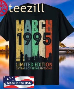 March 1995 Birthday Shirt 25 Year Old 1995 Birthday Gift Shirt