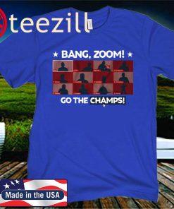 Bang, Zoom! Go The Champs! Shirt