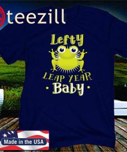 Lefty Leap Year Baby February 29 Birthday T-Shirt