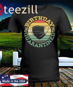 Retro Birthday 2020 Quarantined T-Shirt