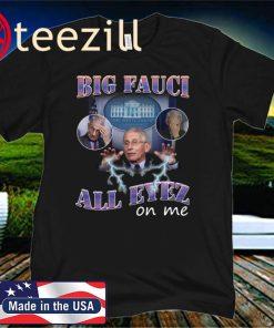 Big Fauci All Eyez On Me 2020 Shirt