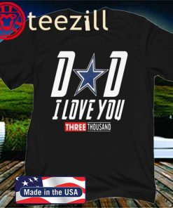 Dallas Cowboys Dad I Love You Three Thousand Father's Day 2020 Shirt