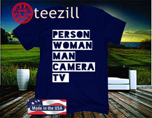 Trump Funny Person Woman Man Camera TV Shirt