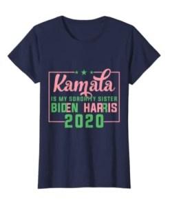 Kamala Harris Is My Sorority Sister, Biden Harris 2020 Shirt