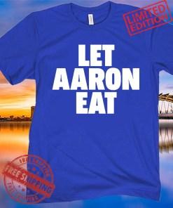 Let Aaron Eat Shirt Los Angeles - NFLPA Licensed