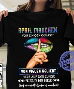 April color mädchen von einigen gehasst von vielen geliebt shirt