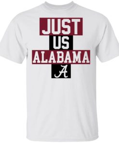 Just Us Alabama A Official T-Shirt