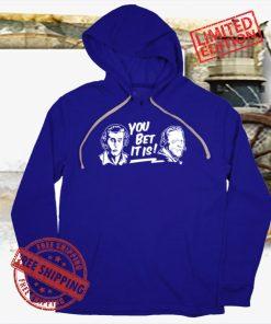 Joe Davis & Orel Hershiser You Bet It Is T-Shirt+Hoodie, LA