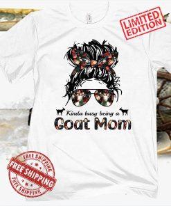 Kinda busy being a goat mom 2021 messy hair in bun bandana shirt
