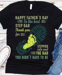 Happy Father's Day To The Best Step Dad Tee, Step Dad T-Shirt, Gift for Dad, Fathers Day, Best Gift T-Shirt